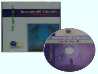 Igazmondó álmaink CD