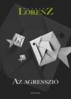 Konrad Lorenz: Az agresszió