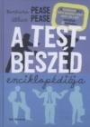 Allan Pease - Barbara Pease: Testbeszéd enciklopédiája